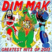 Dim Mak Greatest Hits 2013: Originals von Various Artists