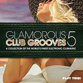 Glamorous Club Grooves, Vol. 5 by Various Artists
