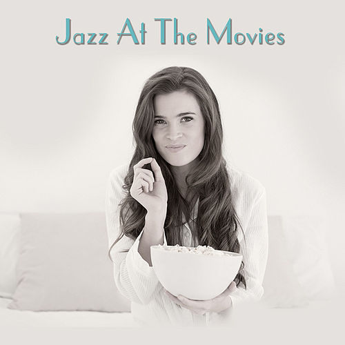Jazz At The Movies by Various Artists