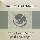 Easy Lazy Blues (In the Morning) by Wally Badarou