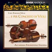Early Baroque Music ... e per Concerto di Viole von Accademia Strumentale Italiana
