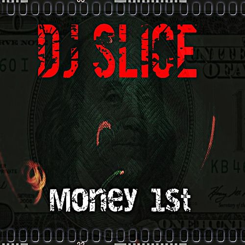 Money 1st by DJ Slice