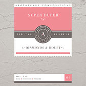 Diamonds & Doubt by Super Duper (Dance)