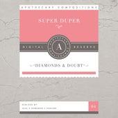 Diamonds & Doubt by Super Duper (Dance)