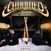 Jealous (I Ain't With It) [The Chainsmokers Remix] di Chromeo