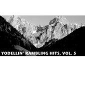 Yodellin' Rambling Hits, Vol. 5 by Various Artists