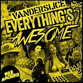 Everything's Awesome by Vanderslice