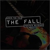 The Fall (Tonto's Revenge) by Above The Fold