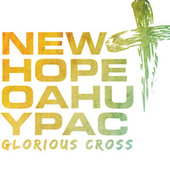 Glorious Cross by New Hope Oahu YPAC