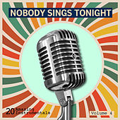 Nobody Sings Tonight: Great Instrumentals Vol. 4 de Various Artists