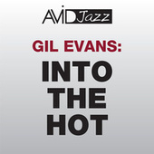 Into the Hot (Remastered) by Gil Evans
