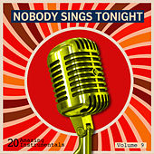 Nobody Sings Tonight: Great Instrumentals Vol. 9 by Various Artists