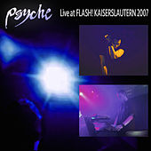 Live at Flash! Kaiserslautern 2007 by Psyche