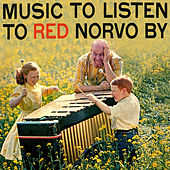 Music to Listen to Red Norvo By (Remastered) de Red Norvo