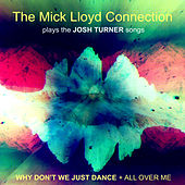 The Mick Lloyd Connection Play the Josh Turner Songs by The Mick Lloyd Connection