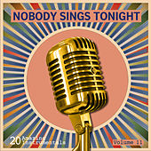 Nobody Sings Tonight: Great Instrumentals Vol. 11 de Various Artists