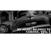 My Heart Belongs To Cubana, Vol. 3 de Various Artists