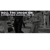 Roll the Union On & Other Folk Classics, Vol. 15 de Various Artists