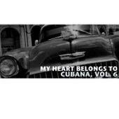 My Heart Belongs To Cubana, Vol. 6 de Various Artists