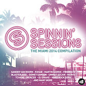 Spinnin' Sessions - The Miami 2014 Compilation by Various Artists