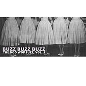 Buzz Buzz Buzz, The Doo Wop Fuzz, Vol. 5 von Various Artists