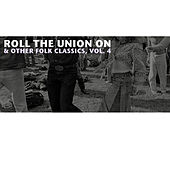 Roll the Union On & Other Folk Classics, Vol. 4 de Various Artists