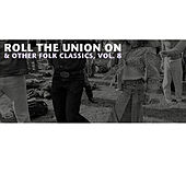 Roll the Union On & Other Folk Classics, Vol. 8 de Various Artists