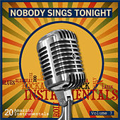 Nobody Sings Tonight: Great Instrumentals Vol. 7 de Various Artists