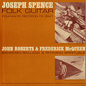 Joseph Spence: Folk Guitar - John Roberts And Frederick Mcqueen: Bahaman Ballads And Rhyming Spirituals by Joseph Spence