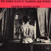 The Women Blues of Champion Jack Dupree by Champion Jack Dupree