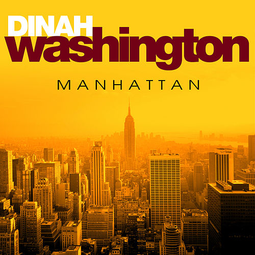 Manhattan by Dinah Washington