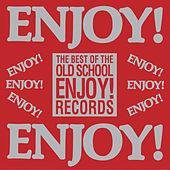 The Best Of The Old School: Enjoy! Records by Various Artists