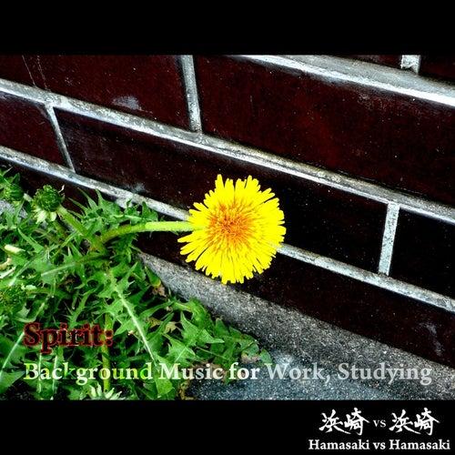Spirit: Background Music for Work, Studying by Hamasaki