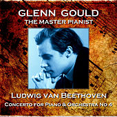 Ludwig Van Beethoven: Concerto for Piano & Orchestra No 4 by Glenn Gould