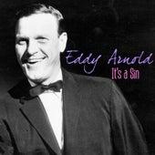 It's a Sin by Eddy Arnold
