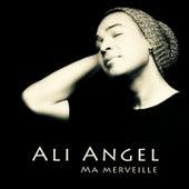 Ma merveille de Ali Angel