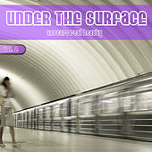 Under the Surface Appears Real Beauty, Vol. 2 di Various Artists