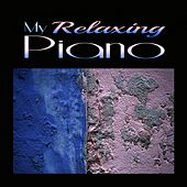 My Relaxing Piano (Chill Piano) de Various Artists