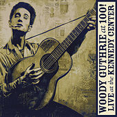 Woody Guthrie: At 100! (Live At The Kennedy Center) de Various Artists