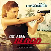 In the Blood (Original Motion Picture Soundtrack) de Paul Haslinger
