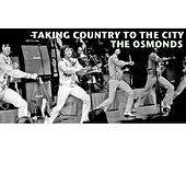 Taking Country to the City de The Osmonds