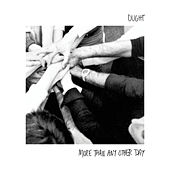 More Than Any Other Day by Ought