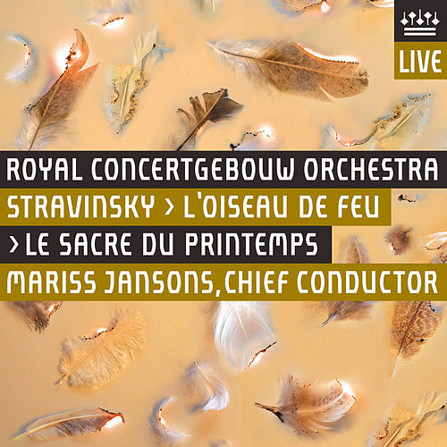 Stravinsky: L'Oiseau de Feu (1919 Version) - Le Sacre du Printemps [Live] by Royal Concertgebouw Orchestra