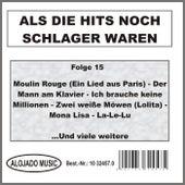 Als die Hits noch Schlager waren Folge 15 von Various Artists