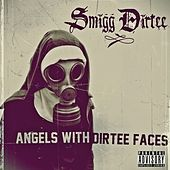 Angels With Dirtee Faces by Smigg Dirtee