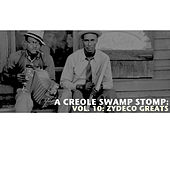 A Creole Swamp Stomp, Vol. 10: Zydeco Greats de Various Artists