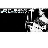 Have You Heard of Betty Carter, Vol. 5 von Betty Carter