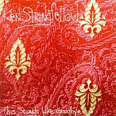 This Sounds Like Goodbye by Ken Stringfellow