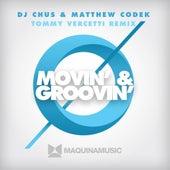 Movin' & Groovin' - (Tommy Vercetti Remix) by DJ Chus