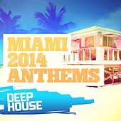 Miami 2014 Anthems: Deep House - EP by Various Artists